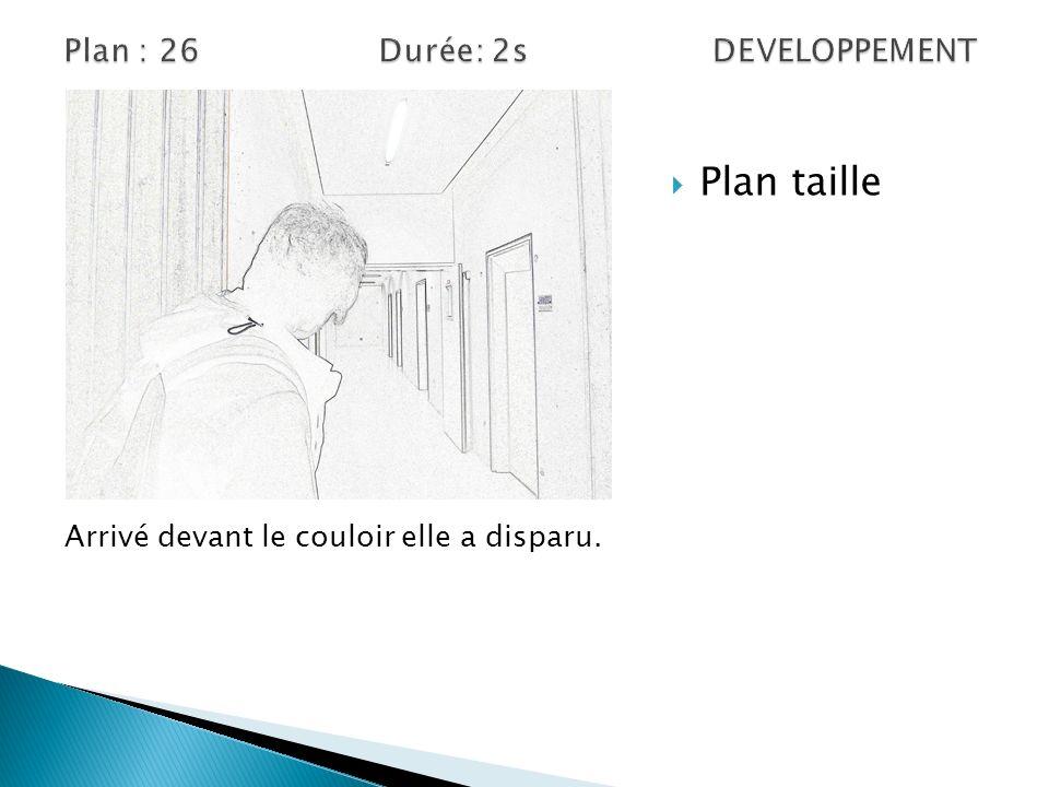 Plan : 26 Durée: 2s DEVELOPPEMENT