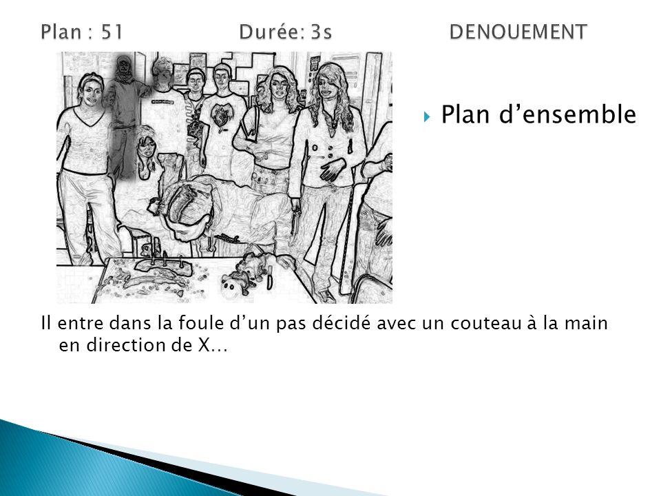 Plan : 51 Durée: 3s DENOUEMENT