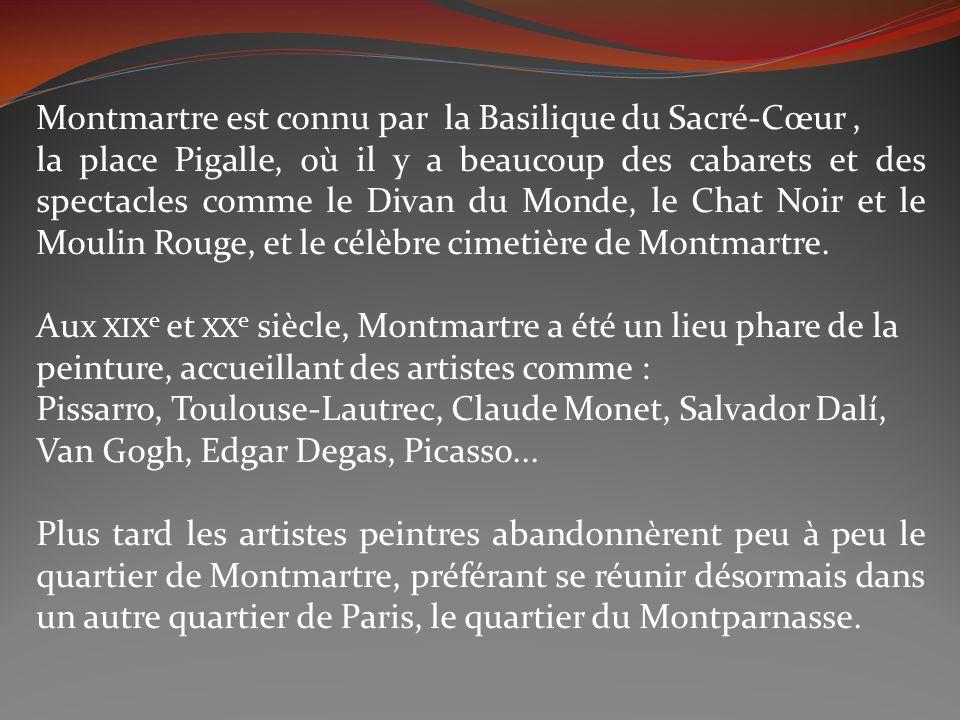 Montmartre est connu par la Basilique du Sacré-Cœur ,