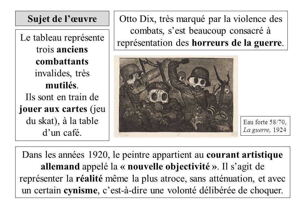 Sujet de l'œuvre Otto Dix, très marqué par la violence des combats, s'est beaucoup consacré à représentation des horreurs de la guerre.