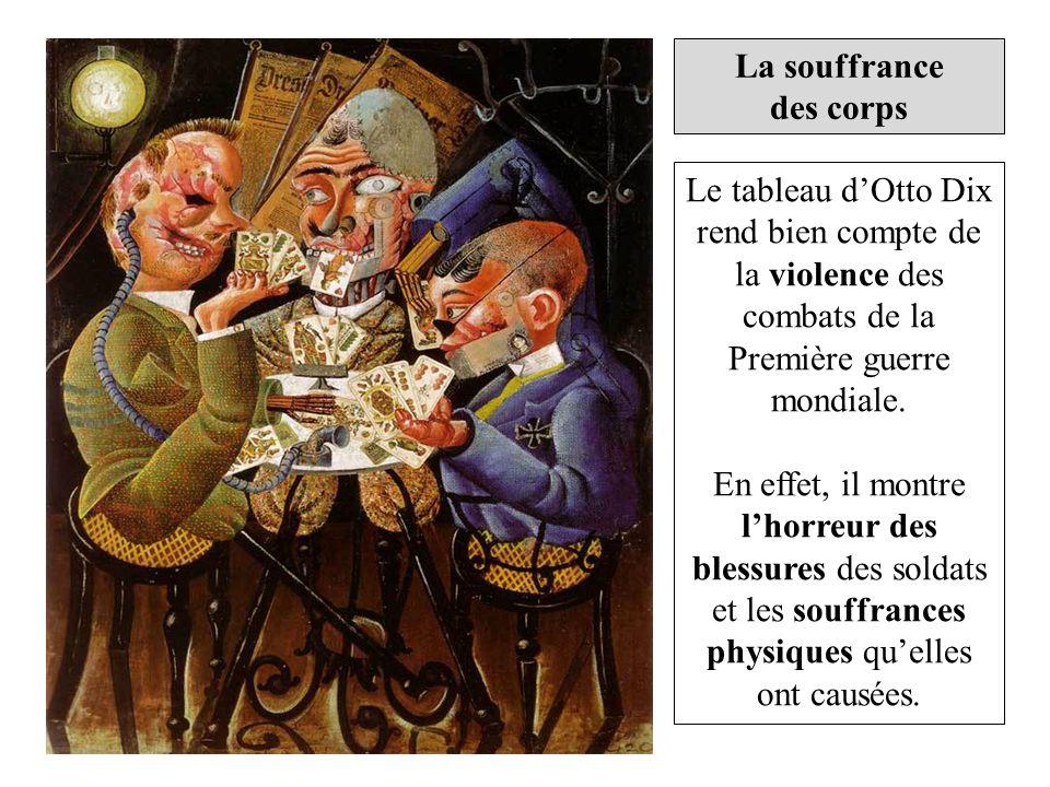 La souffrance des corps. Le tableau d'Otto Dix rend bien compte de la violence des combats de la Première guerre mondiale.