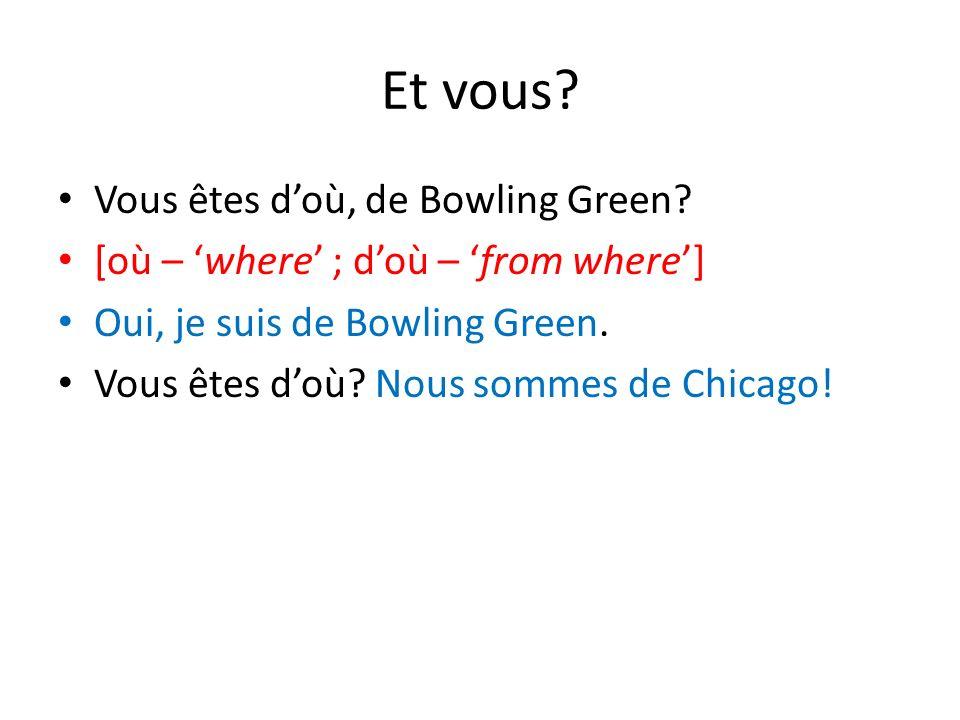Et vous Vous êtes d'où, de Bowling Green