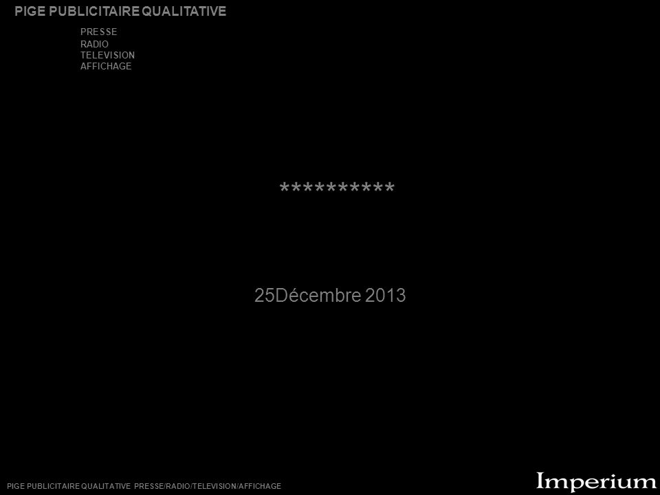 ********** 25Décembre 2013 PRESSE PIGE PUBLICITAIRE QUALITATIVE RADIO
