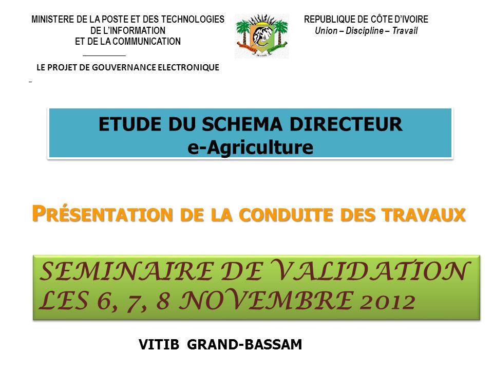 SEMINAIRE DE VALIDATION LES 6, 7, 8 NOVEMBRE 2012