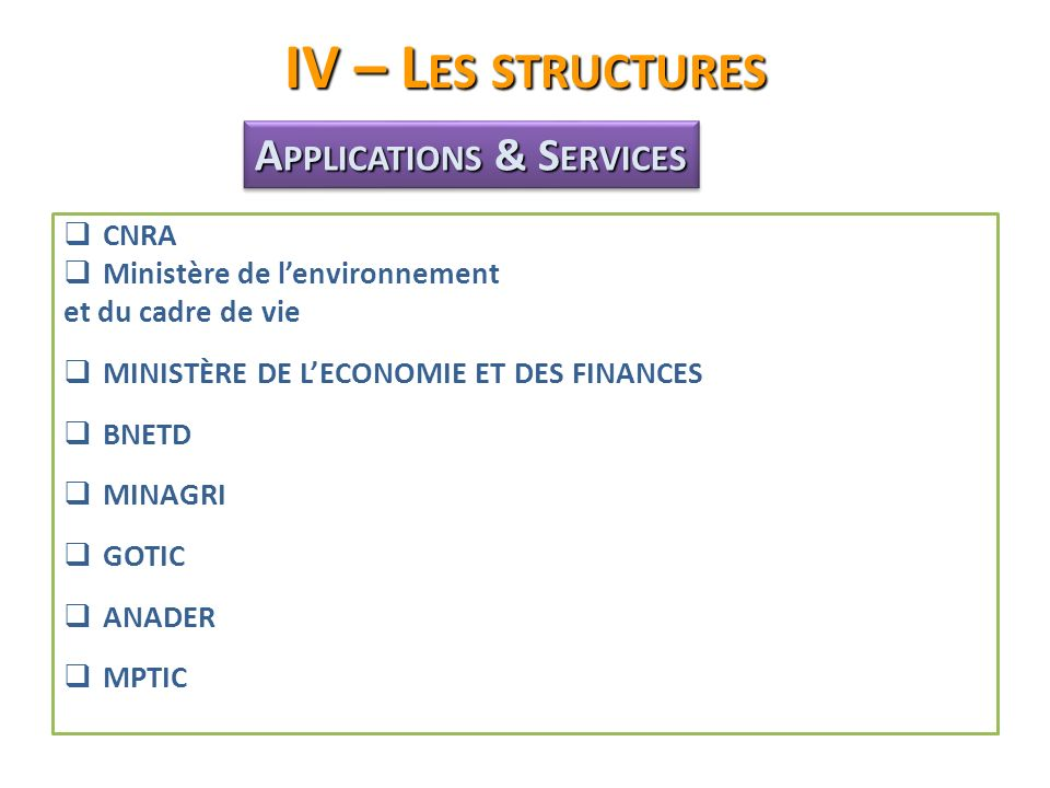 IV – Les structures Applications & Services CNRA