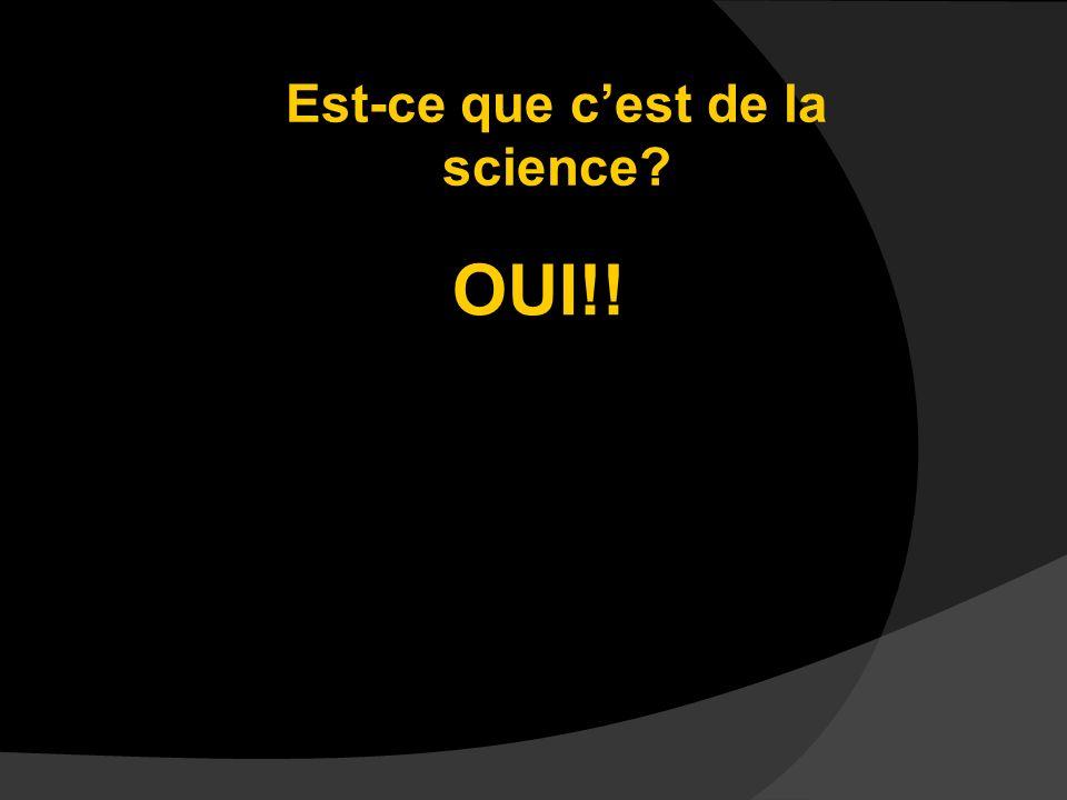 Est-ce que c'est de la science