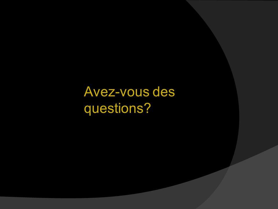 Partie 2: Avez-vous des questions