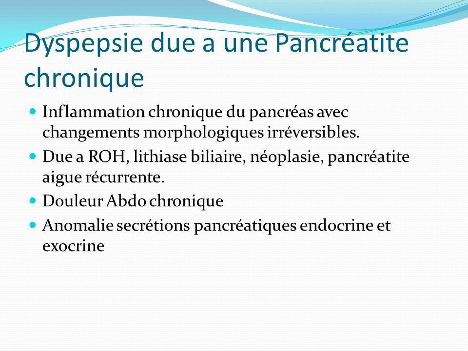 Dyspepsie due a une Pancréatite chronique