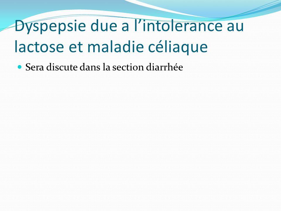 Dyspepsie due a l'intolerance au lactose et maladie céliaque