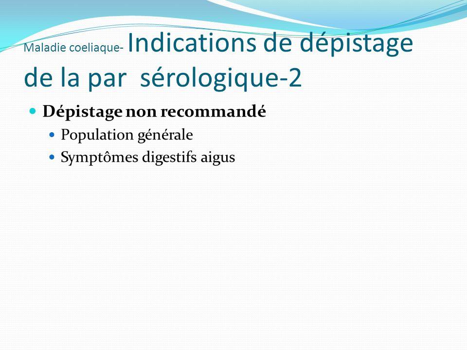 Maladie coeliaque- Indications de dépistage de la par sérologique-2