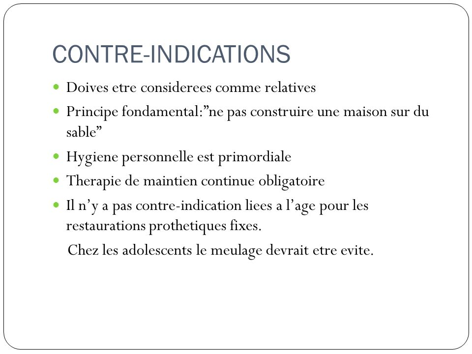 CONTRE-INDICATIONS Doives etre considerees comme relatives