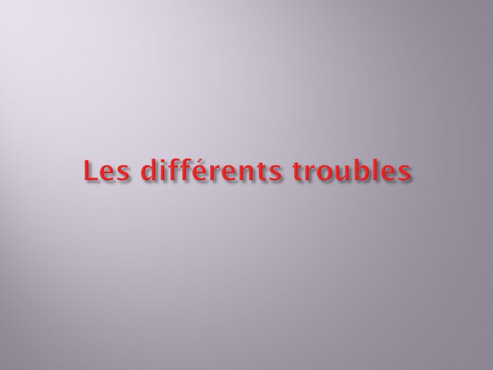 Les différents troubles