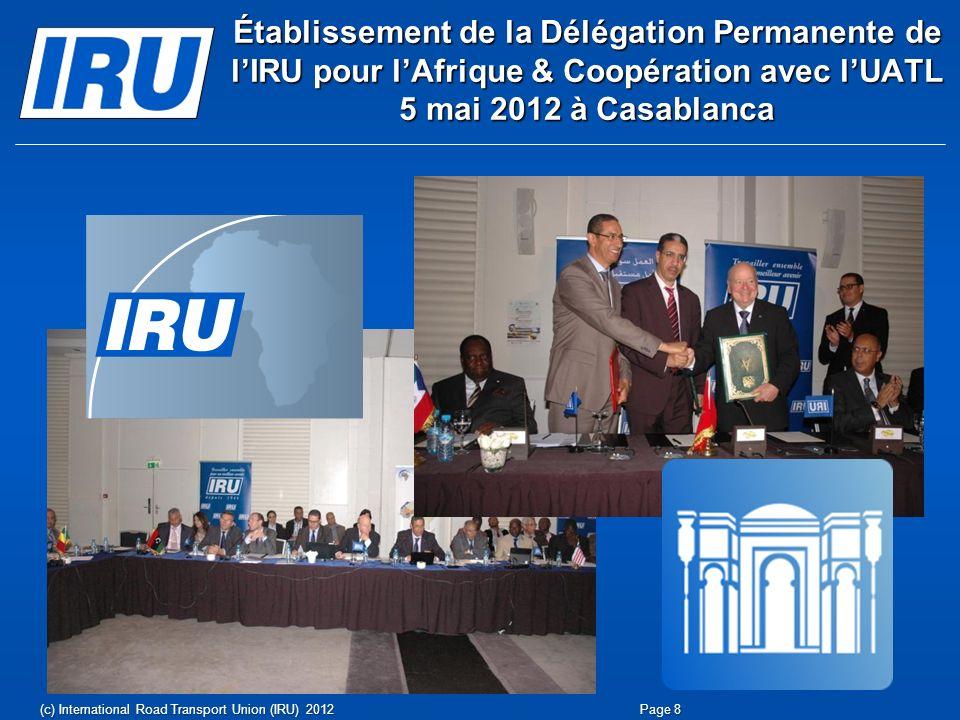 Établissement de la Délégation Permanente de l'IRU pour l'Afrique & Coopération avec l'UATL 5 mai 2012 à Casablanca
