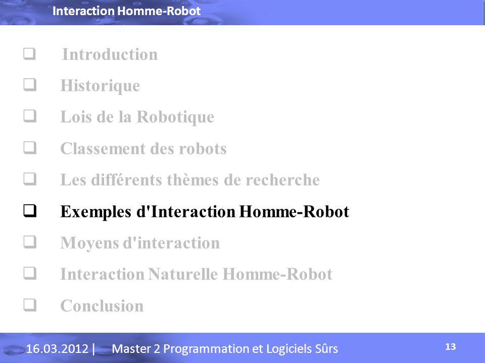 Les différents thèmes de recherche Exemples d Interaction Homme-Robot