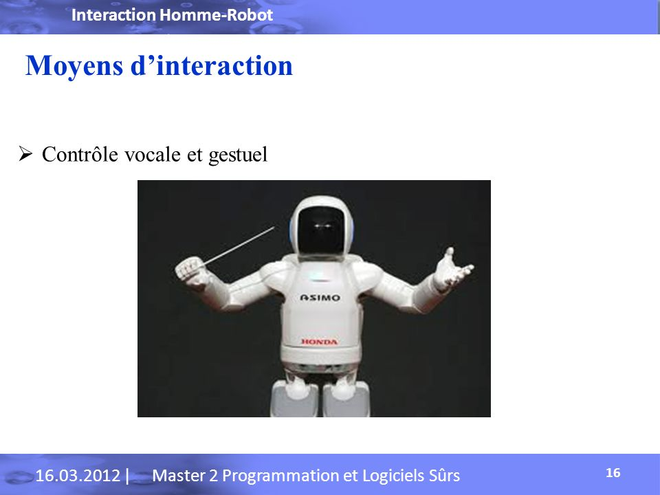 Moyens d'interaction Contrôle vocale et gestuel