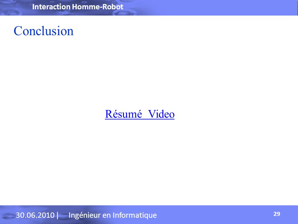 Conclusion Résumé Video Interaction Homme-Robot