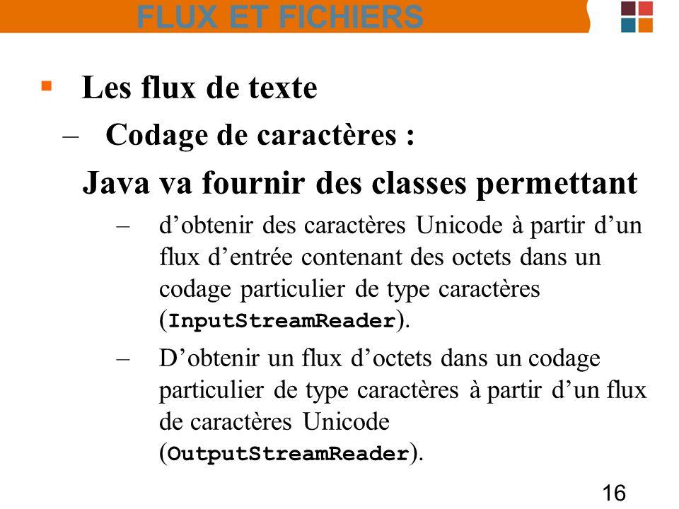 Java va fournir des classes permettant