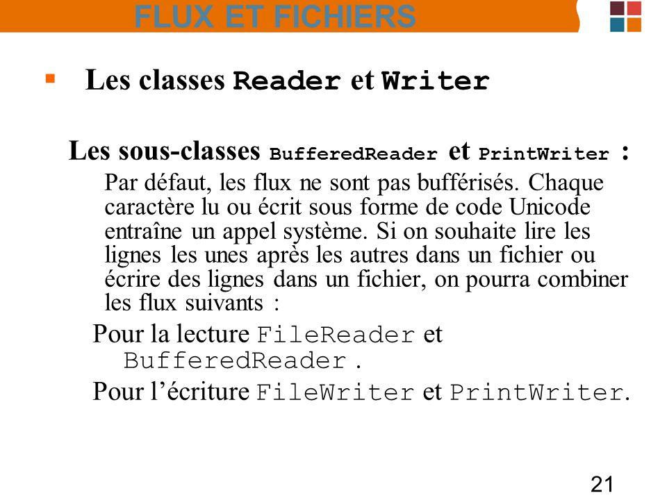 FLUX ET FICHIERS Les classes Reader et Writer