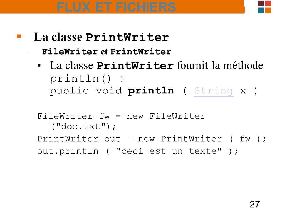 FLUX ET FICHIERS La classe PrintWriter