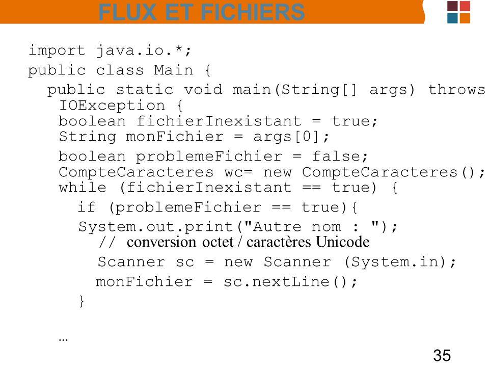 FLUX ET FICHIERS import java.io.*; public class Main {