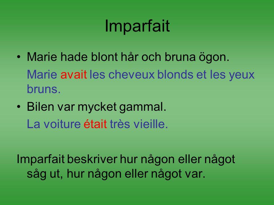 Imparfait Marie hade blont hår och bruna ögon.