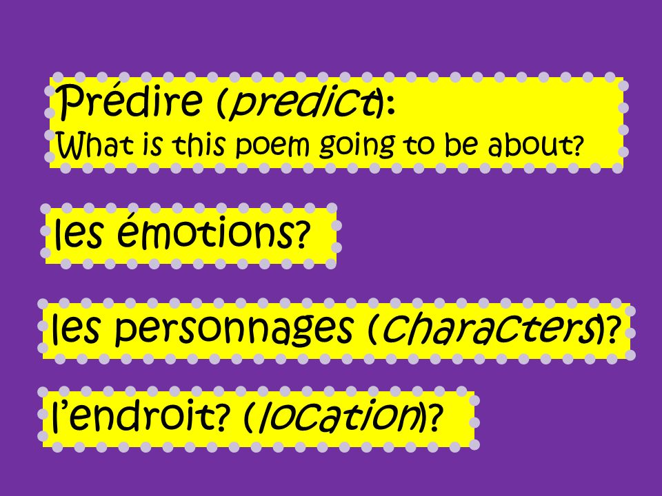 Prédire (predict): What is this poem going to be about