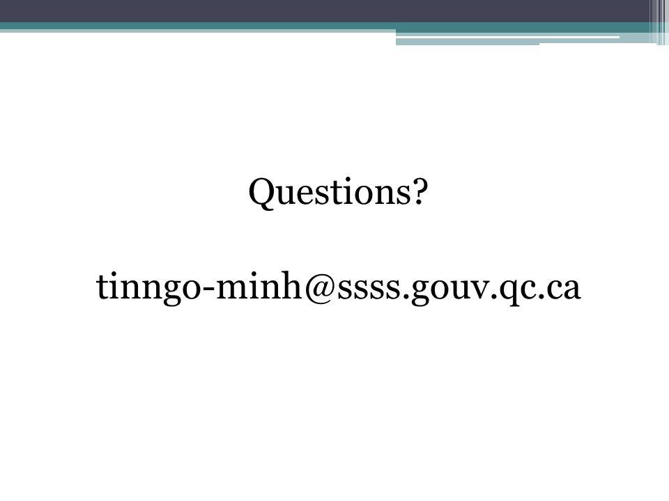 Questions tinngo-minh@ssss.gouv.qc.ca