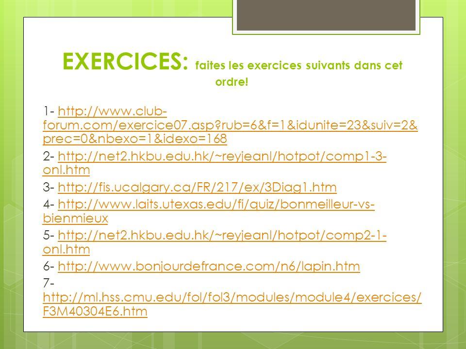 EXERCICES: faites les exercices suivants dans cet ordre!