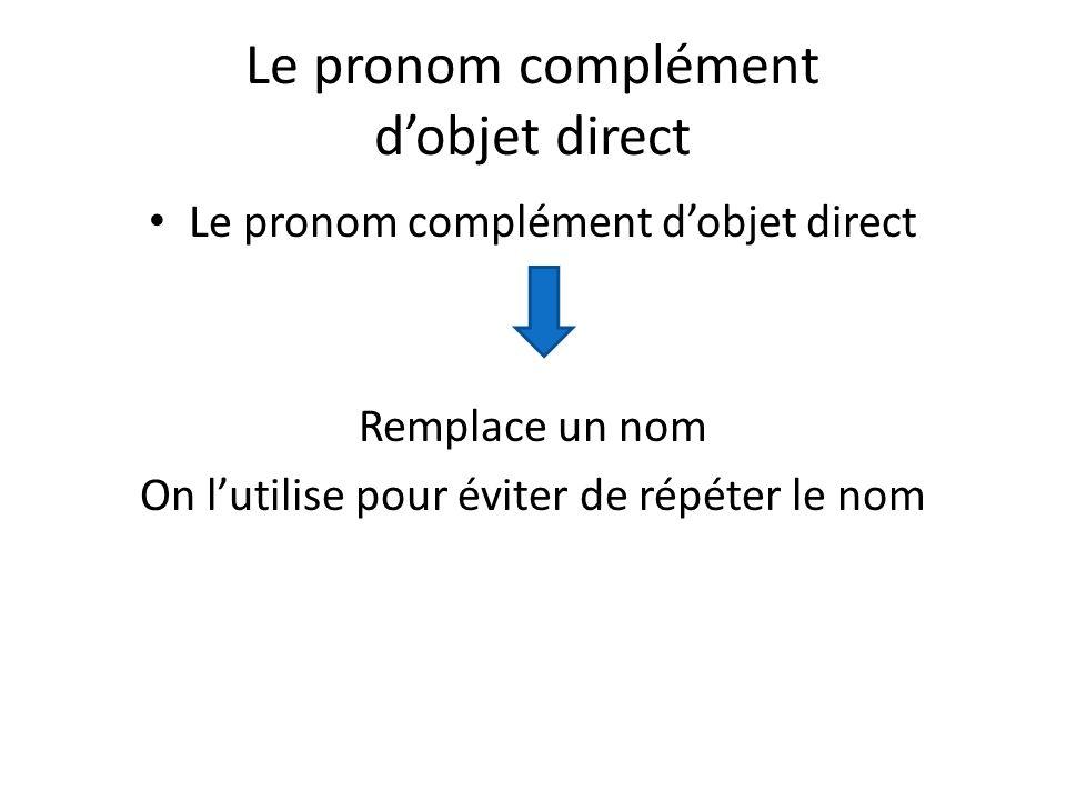 Le pronom complément d'objet direct