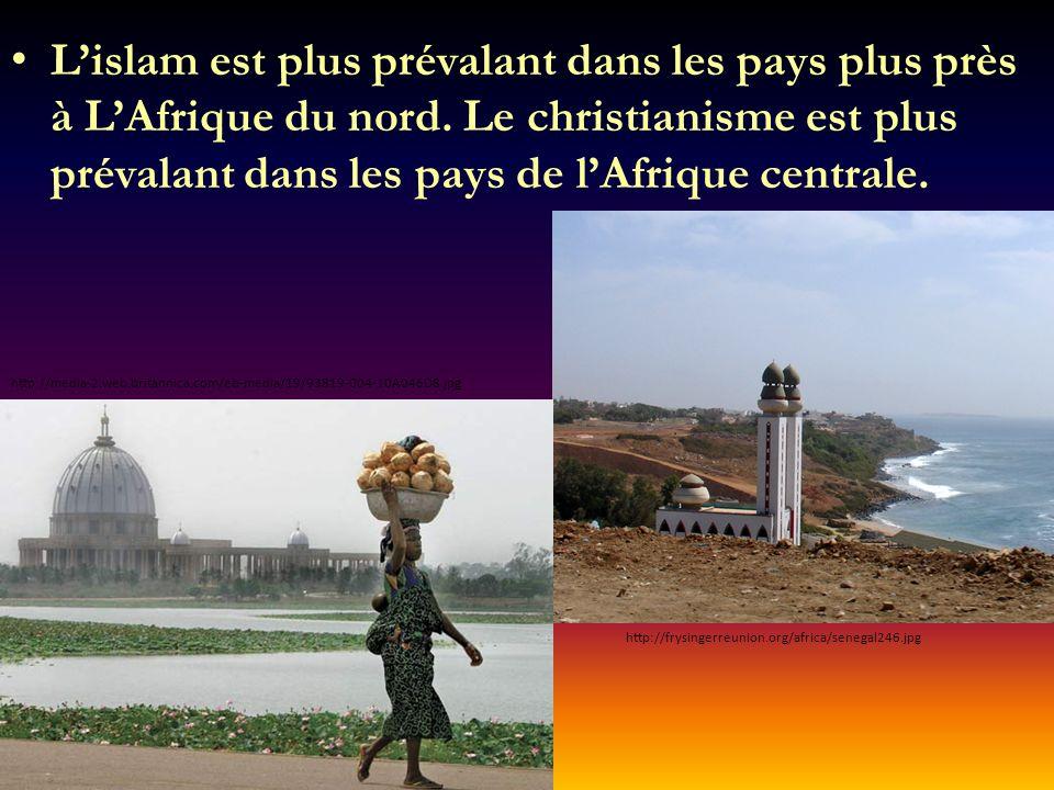 L'islam est plus prévalant dans les pays plus près à L'Afrique du nord