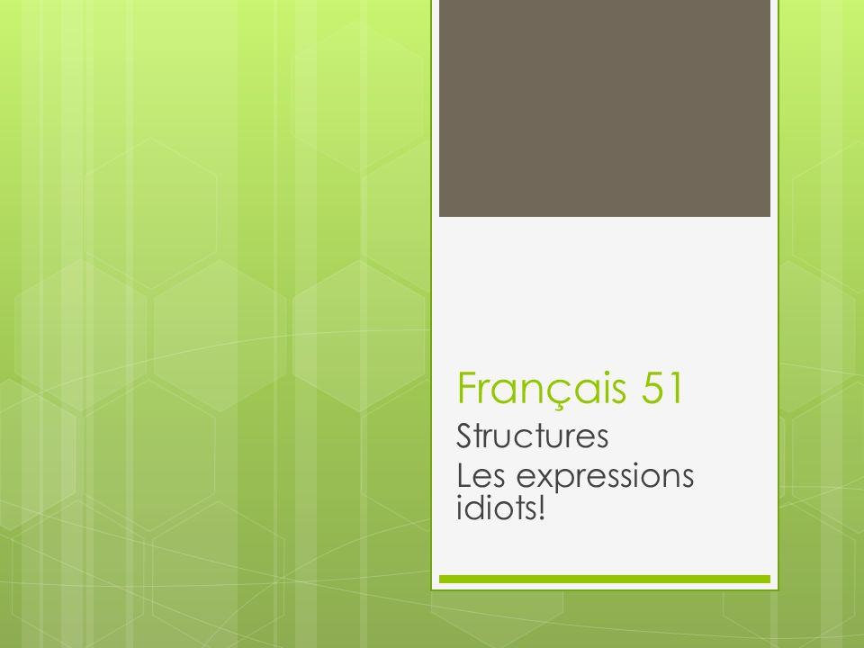 Structures Les expressions idiots!