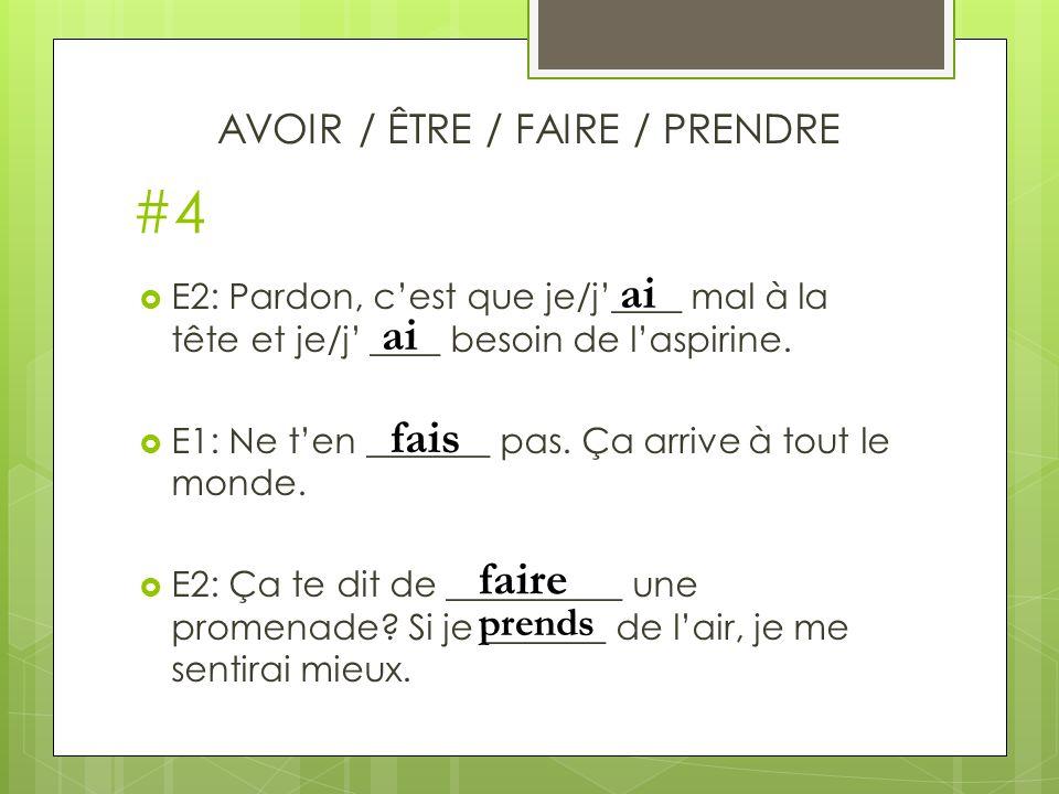 AVOIR / ÊTRE / FAIRE / PRENDRE