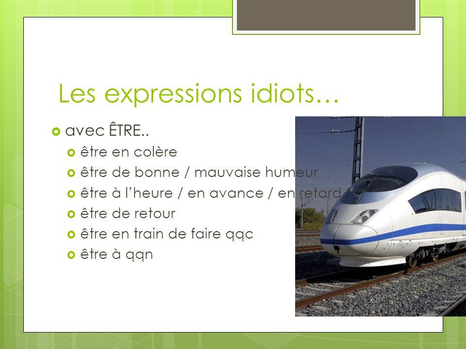 Les expressions idiots…