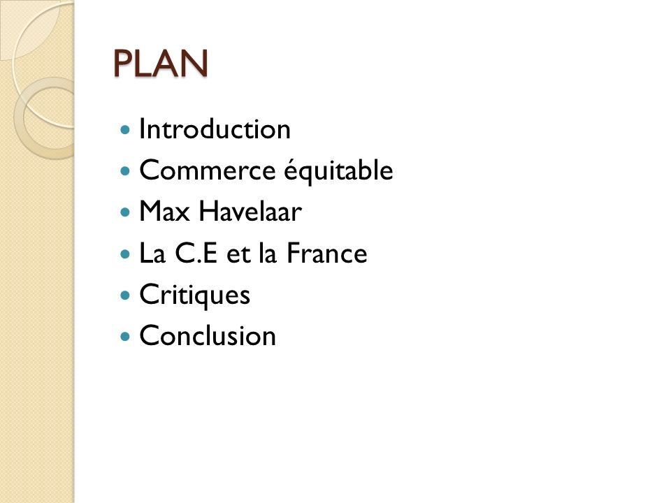 PLAN Introduction Commerce équitable Max Havelaar La C.E et la France