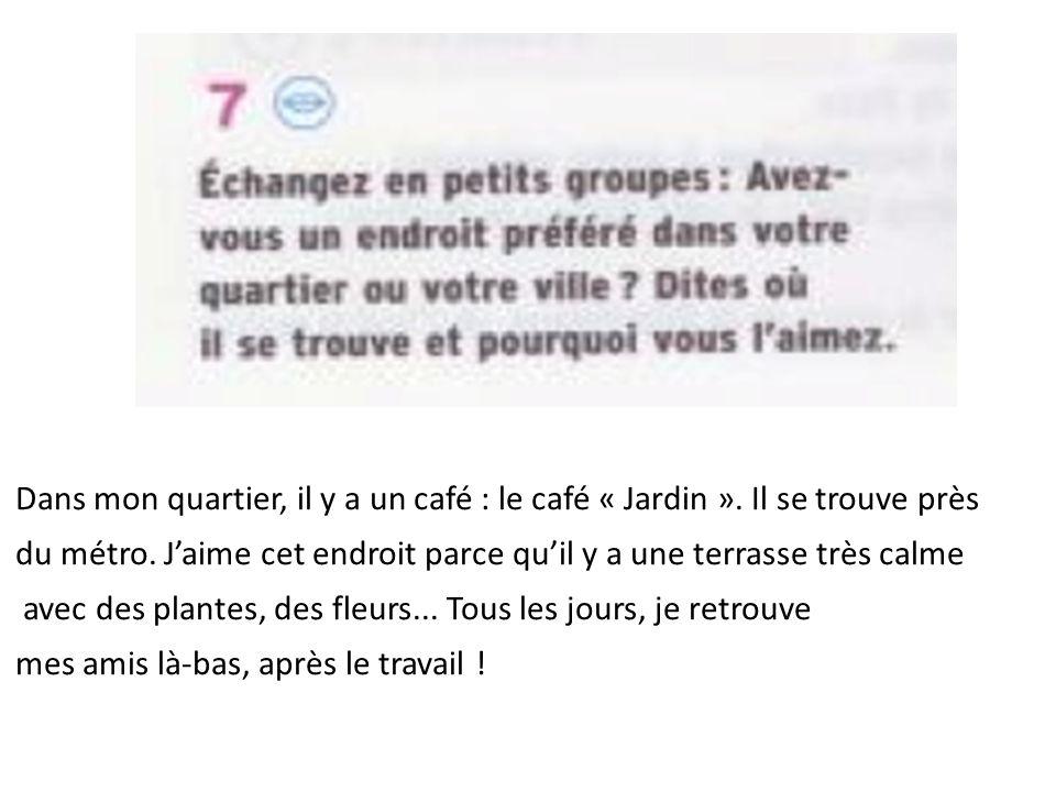 Dans mon quartier, il y a un café : le café « Jardin »