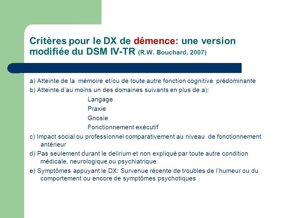 Critères pour le DX de démence: une version modifiée du DSM IV-TR (R.W. Bouchard, 2007)