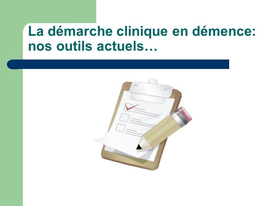 La démarche clinique en démence: nos outils actuels…