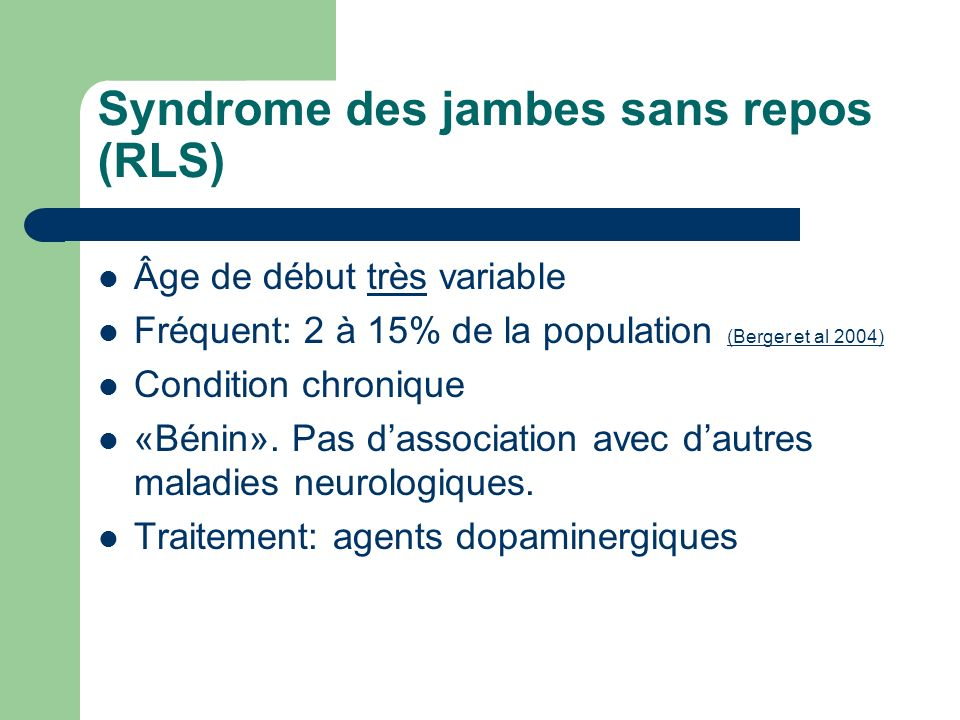 Syndrome des jambes sans repos (RLS)