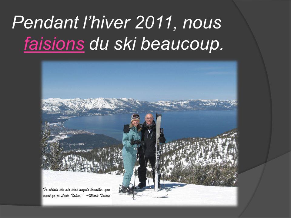 Pendant l'hiver 2011, nous faisions du ski beaucoup.