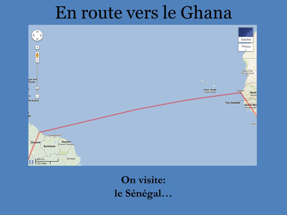 En route vers le Ghana On visite: le Sénégal…