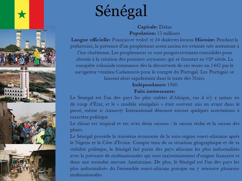 Sénégal Capitale: Dakar Population: 13 millions