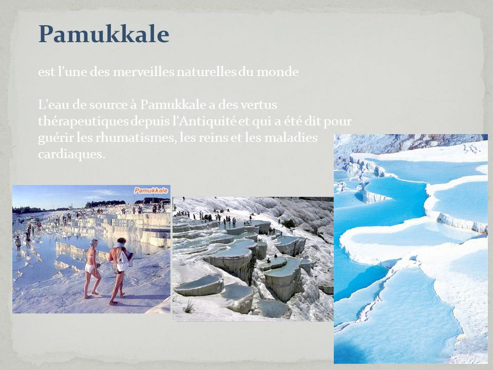 Pamukkale est l une des merveilles naturelles du monde
