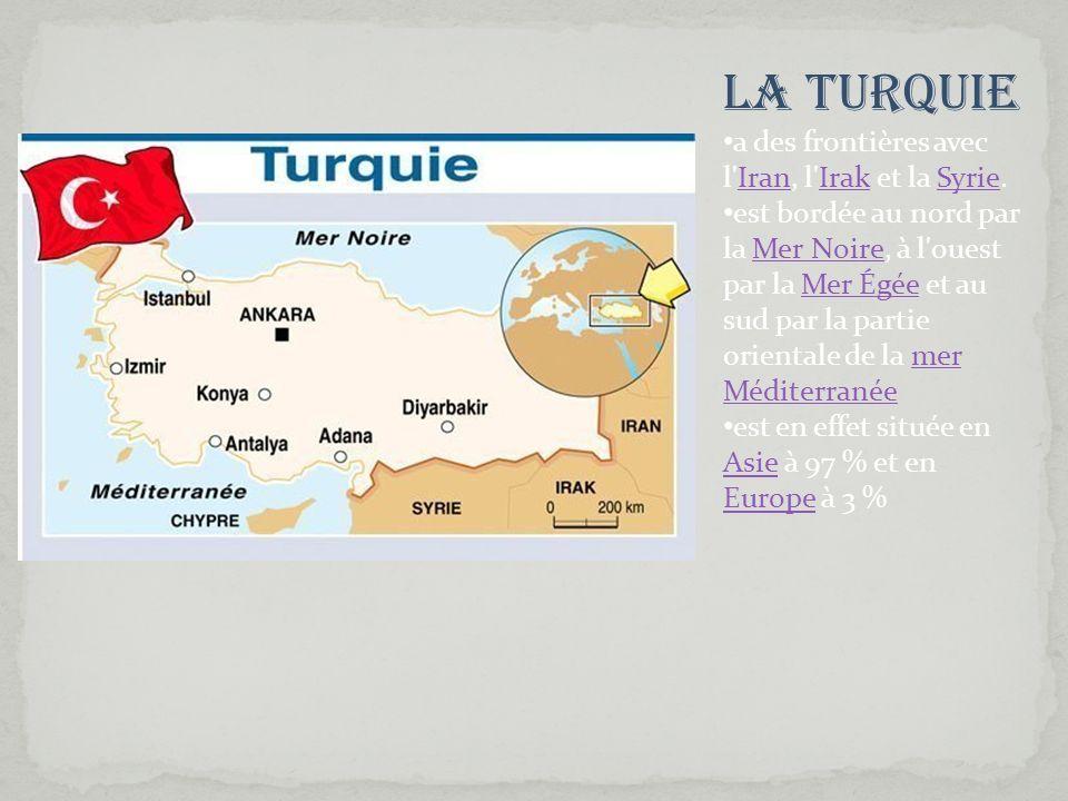 La Turquie a des frontières avec l Iran, l Irak et la Syrie.