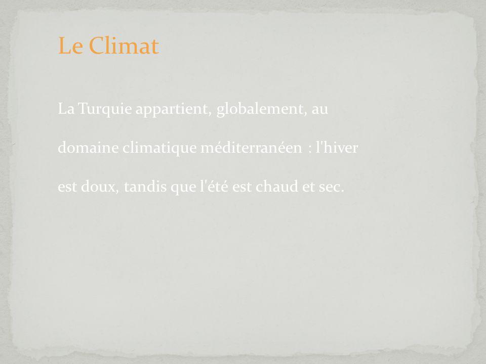 Le Climat La Turquie appartient, globalement, au