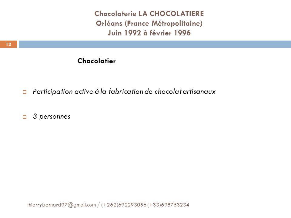 Chocolaterie LA CHOCOLATIERE Orléans (France Métropolitaine) Juin 1992 à février 1996