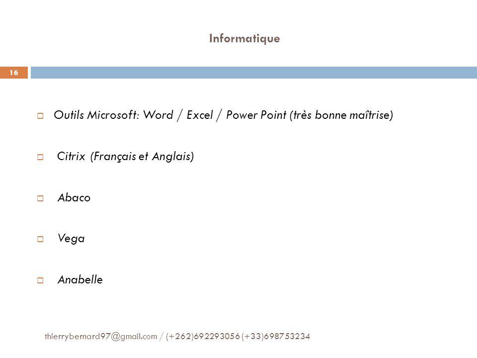 Outils Microsoft: Word / Excel / Power Point (très bonne maîtrise)