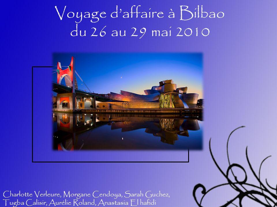 Voyage d'affaire à Bilbao du 26 au 29 mai 2010