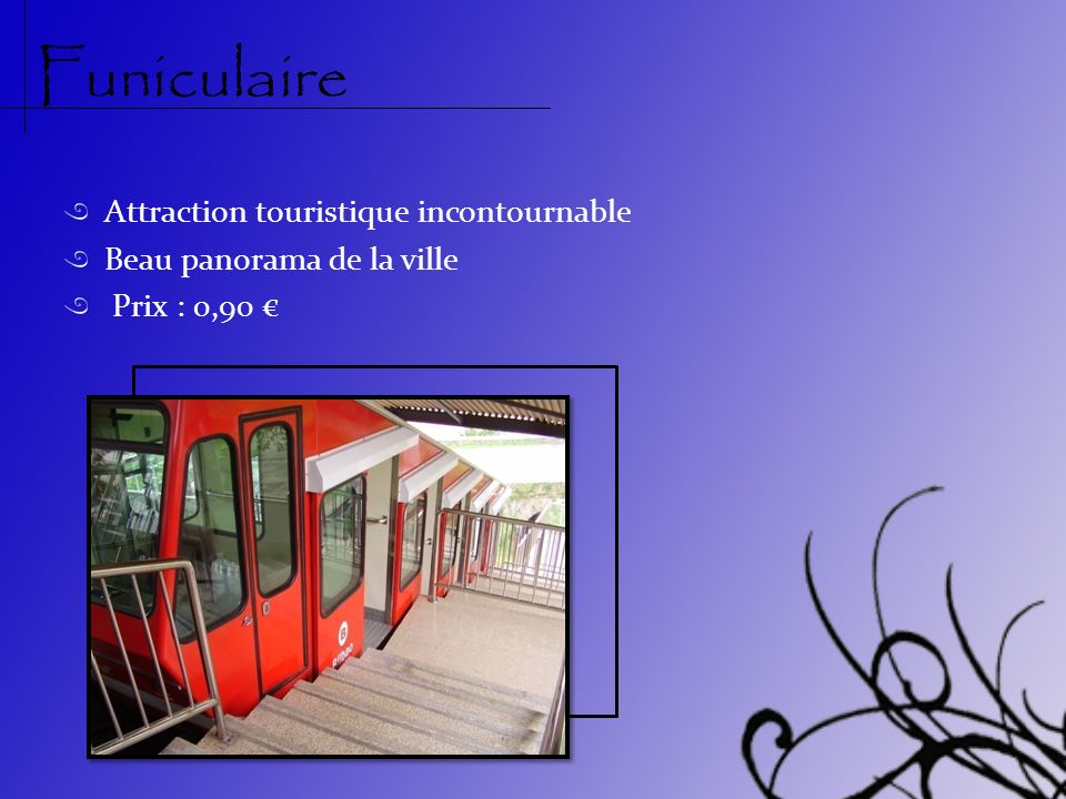 Funiculaire Attraction touristique incontournable