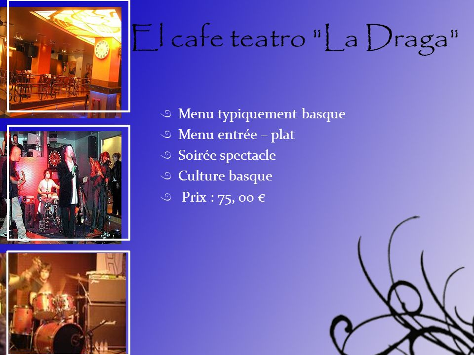 El cafe teatro La Draga Menu typiquement basque Menu entrée – plat