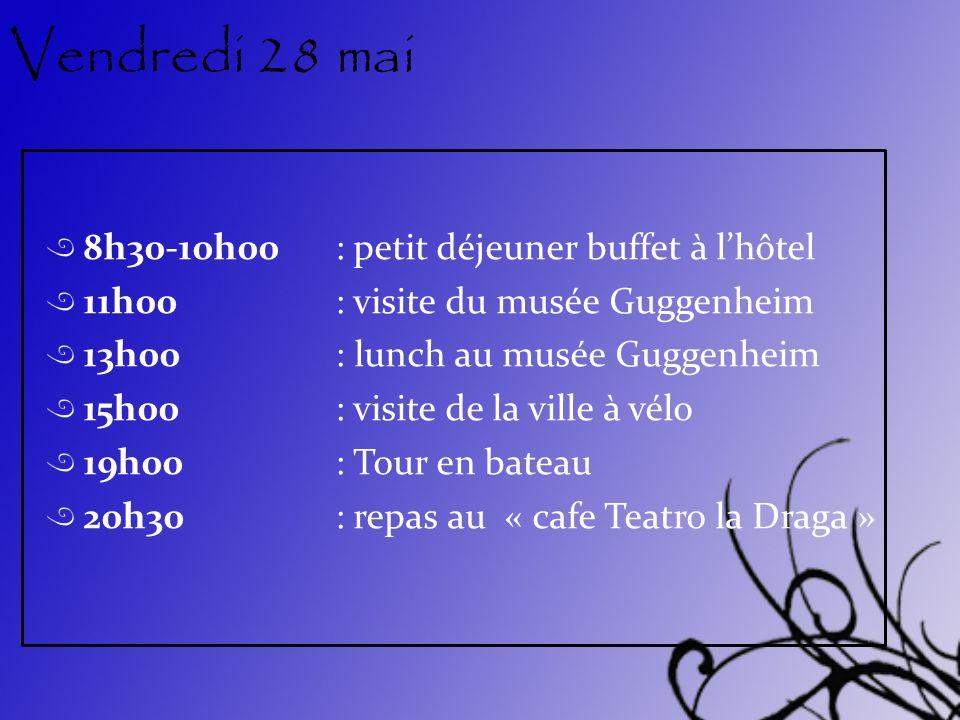 Vendredi 28 mai 8h30-10h00 : petit déjeuner buffet à l'hôtel